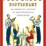 Review: The Food Snob's Dictionary: An Essential Lexicon of Gastronomical Knowledge