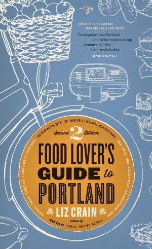 The Food Lover's Guide to Portland 2nd Edition